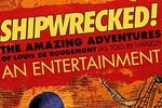 Shipwrecked! An Entertainment--The Amazing Adventures of Louis de Rougemont (As Told by Himself)