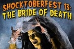 Shocktoberfest 13: The Bride of Death