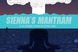 Sienna's Mantram (or a Change of Pace at China Lake)