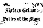 Sisters Grimm: Fables of the Stage
