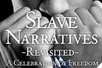 Slave Narratives Revisited -- A Celebration of Freedom
