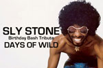 Sly Stone Birthday Tribute: Days of Wild
