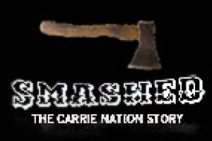 Smashed: The Carrie Nation Story