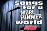 Songs For a More Funnier World