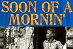 Soon of a Mornin' (NYMF)