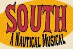 South - A Nautical Musical