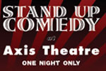 Stand Up Comedy at Axis Theatre