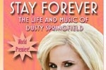 Stay Forever: The Dusty Springfield Story