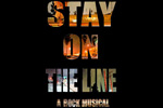 Stay On The Line: A Rock Musical