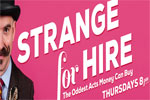 Strange for Hire: The Oddest Acts Money Can Buy
