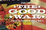 Studs Terkel's The Good War: A Musical Collage of World War II
