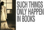 Such Things Only Happen In Books