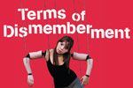 Terms of Dismemberment: A Musical with Heart...and Other Body Parts