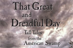 That Great and Dreadful Day-Tall Tales From The American Swamp