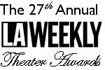The 27th Annual LA Weekly Theater Awards