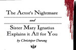 The Actor's Nightmare & Sister Mary Ignatius...