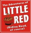 The Adventures of Little Red (Riding Hood, of course)