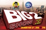 The BiG SHOW 2!