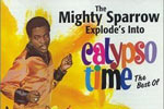 The Calypso King Of The World: The Mighty Sparrow