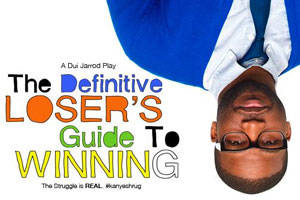 The Definitive Loser's Guide To Winning