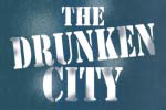 The Drunken City