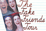 The Fake Friends Tour
