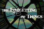 The Forgetting of Things