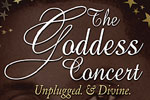 The Goddess Concert: Unplugged & Divine