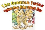The Goldfish Twins Swim the Big Blue Sea!