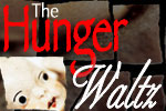 The Hunger Waltz