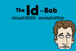 The Id and Bob