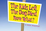 The Kids Left, The Dog Died, Now What?