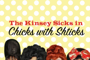 The Kinsey Sicks in Chicks with Shticks