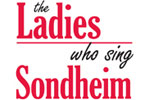 The Ladies Who Sing Sondheim