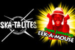 The Legendary Skatalites + Eek-A-Mouse