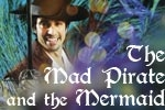The Mad Pirate and the Mermaid