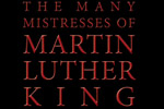 The Many Mistresses of Martin Luther King