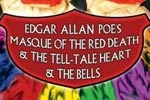 The Masque of The Red Death & The Tell-Tale Heart & The Bells