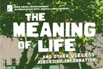 THE MEANING OF LIFE...and other useless pieces of information