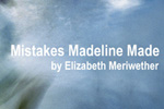 The Mistakes Madeline Made