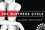 The Mistress Cycle (NYMF)