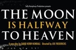 The Moon is Halfway to Heaven