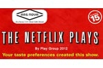 The Netflix Plays