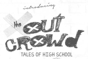 The Out Crowd: Tales of High School