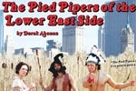The Pied Pipers of the Lower East Side