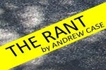 The Rant by Andrew Case