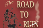 The Road to Ruin (The 1928 Exploitation Musical)
