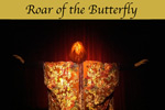 The Roar of the Butterfly