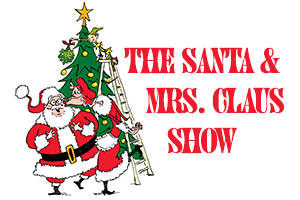 The Santa and Mrs. Claus Show