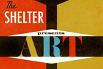 The Shelter Presents: Art